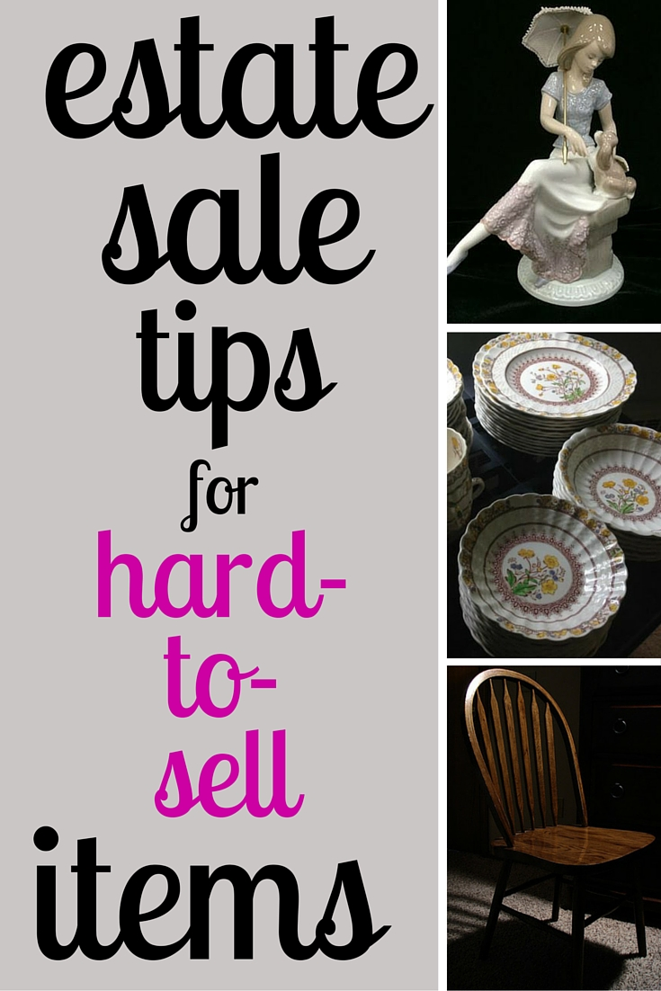 Estate Sale Tips for Hard-to-Sell Items