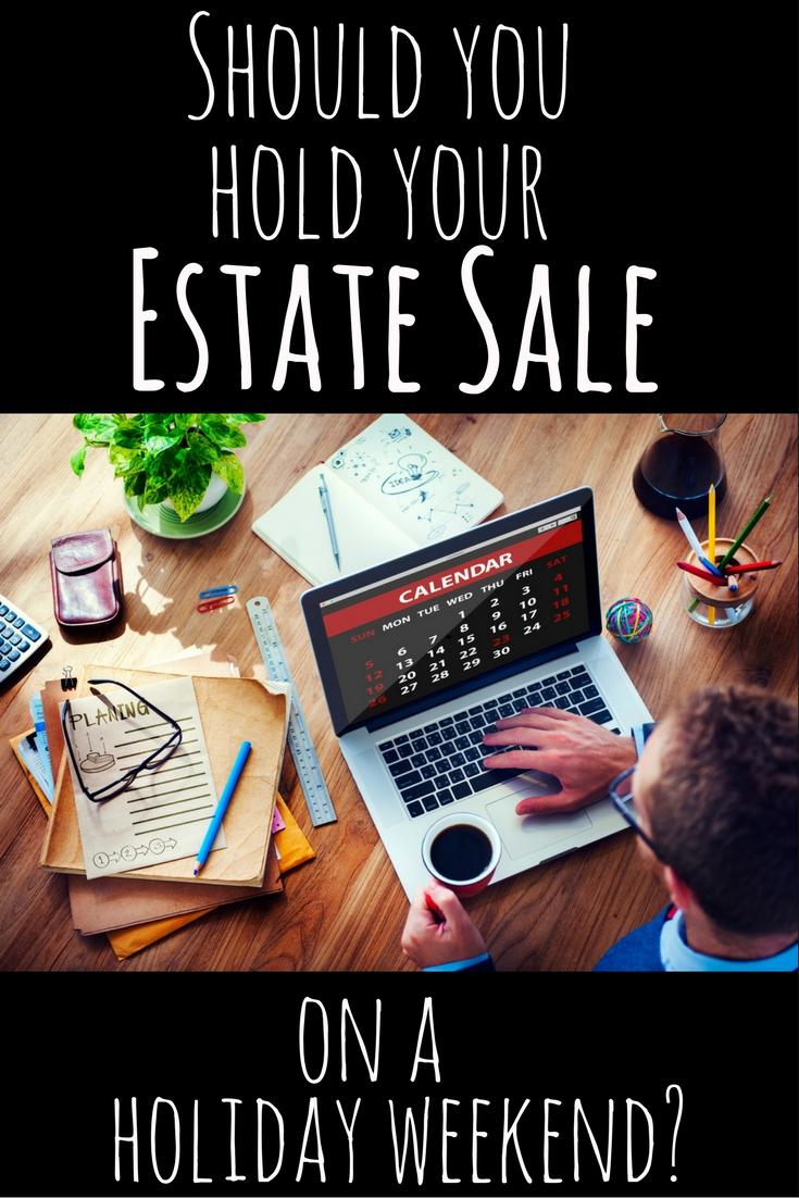 Holiday Weekend Estate Sales