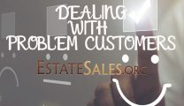 Problem Estate Sale Customers and Clients